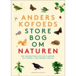 Anders Kofoeds store bog om naturen - Indbundet