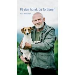 Få den hund, du fortjener - Hardback