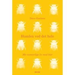 Humlen ved det hele - Mit eventyrlige liv med bier - Hæftet