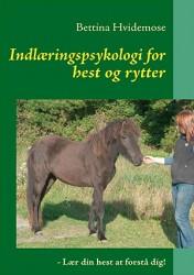 Indlæringspsykologi for hest og rytter ( Af Bettina Hvidemose)