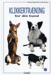 Klikkertræning for din hund - Dansk udgave