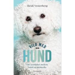 Vild med hund - om venskabet mellem hund og menneske - Hæftet